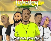 Proud Fvck Boys (Ghana Version) - Tulenkey ft. RJZ,Shaker,Wanlov x Sister Derby