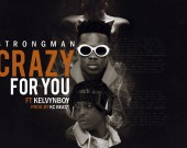 Crazy For You - Strongman ft. KelvynBoy