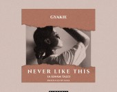 Never Like This - Gyakie