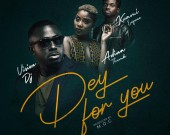 Dey For You - Vision DJ ft. Adina & Kuame Eugene