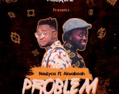Problem - Nautyca ft. Akwaboah