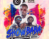 Show Baba Remix - Kay Dizzle ft. Dopenation