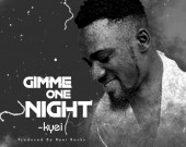 Gimme One Night - Kyei