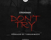 Don't Try - Strongman