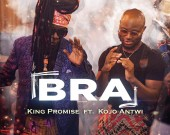 Bra - King Promise ft. Kojo Antwi