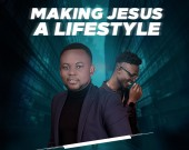 Making Jesus A Lifestyle - Fiifi Benjamins ft. Jvson