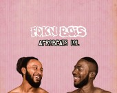 True Friends - FOKN Bois ft Mr Eazi