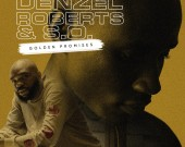 Golden Promises - Denzel Roberts ft S.O.