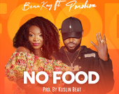No Food - Benakay ft Ponobiom