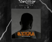 "STYFA ""Slay Till You Fade Away"" - Serr Major ft LB"