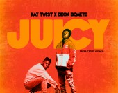 Juicy - Kay Twist ft Deon Boakye
