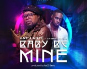 Baby Be Mine - Knii Lante ft Chymny Crane