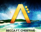 So Close - Becca ft Cheb'five