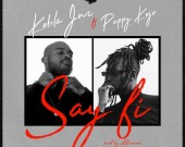 Say Fi - Kobla Jnr ft Pappy Kojo