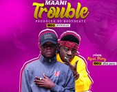 Trouble - Bubu Maani ft Afezi Perry
