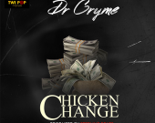 Chicken Change - Dr Cryme