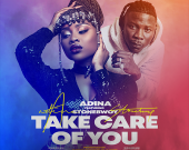 Take Care Of You - Adina ft Stonebwoy