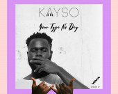 Your Type No Dey (EP) - KaySo
