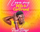I Love My Wife And Girlfriend -  Paul Bongo