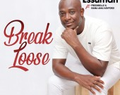 Break Loose -  Essuman ft Fredibelle & Nana Ama Hayford