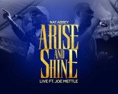 Arise and Shine (Live) - Nat Abbey ft Joe Mettle