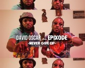 Never Give Up - David Oscar ft Epixode