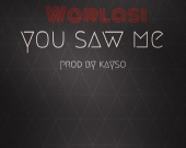 You Saw Me - Worlasi