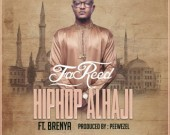 Hiphop Alhaji - Fareed ft Brenya
